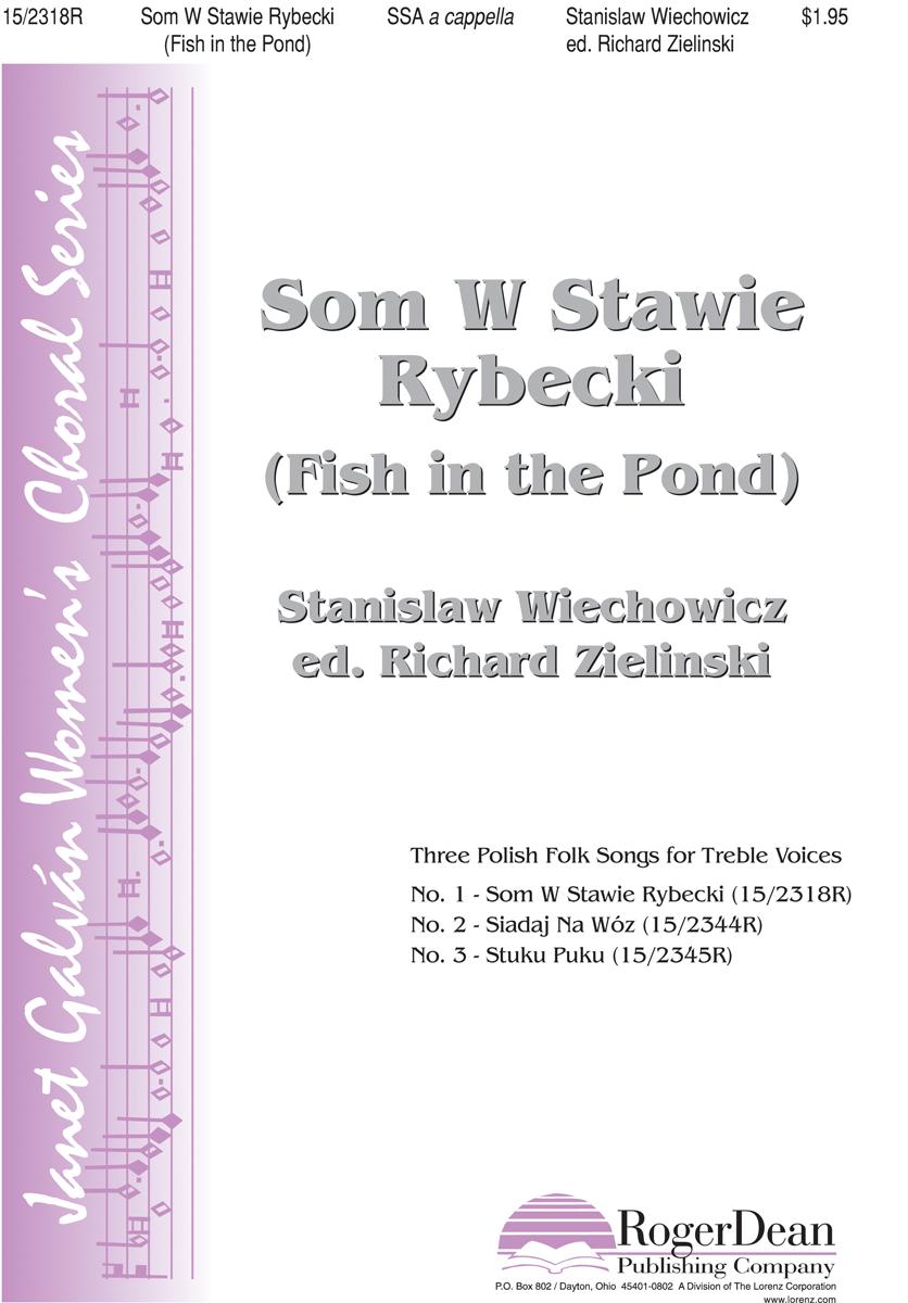 Som W Stawie Rybecki (Fish in the Pond) : SSA : Stanislaw Wiechowicz : Stanislaw Wiechowicz : Sheet Music : 15-2318R : 9780893286248