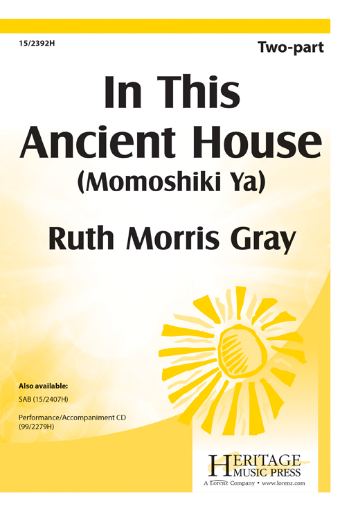 In This Ancient House (Momoshiki Ya) : 2-Part : Ruth Morris Gray : Sheet Music : 15-2392H : 9781429101899