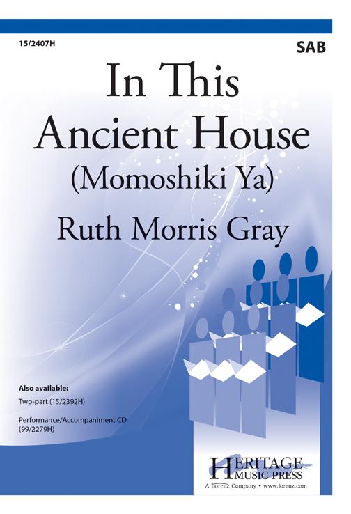 In This Ancient House (Momoshiki Ya) : SAB : Ruth Morris Gray : Sheet Music : 15-2407H : 9781429101943