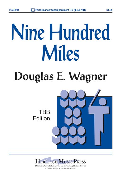 Nine Hundred Miles : TTB : Douglas E.Wagner : Traditional : Sheet Music : 15-2485H : 9781429104326
