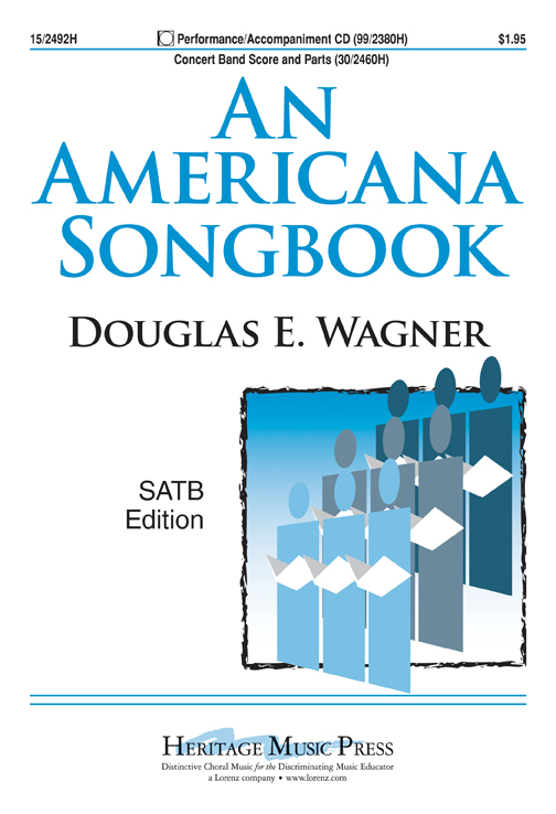An Americana Songbook : SATB : Douglas E. Wagner : Sheet Music : 15-2492H : 9781429105729