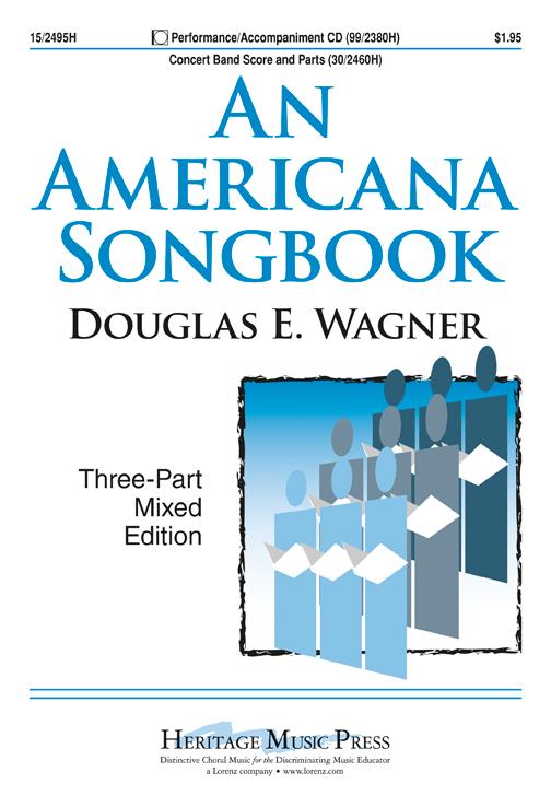 An Americana Songbook : SAB : Douglas E. Wagner : Sheet Music : 15-2495H : 9781429105750