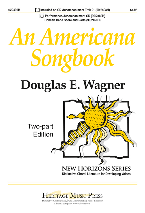 An Americana Songbook : 2-Part : Douglas E. Wagner : Sheet Music : 15-2496H : 9781429105767
