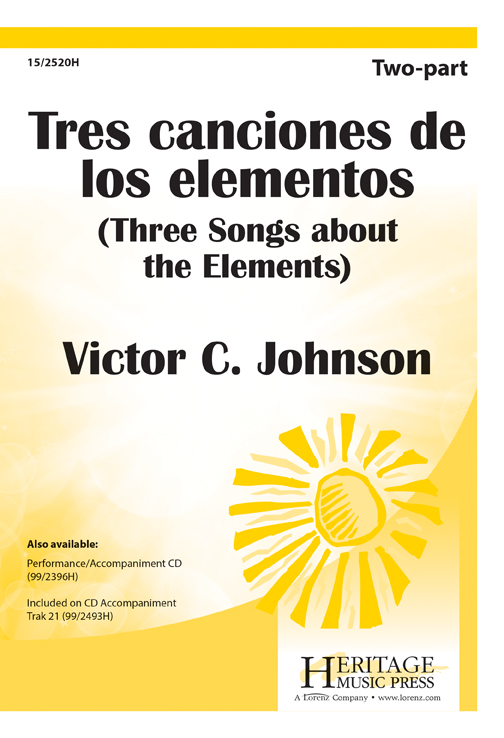 Tres canciones de los elementos : 2-Part : Victor C. Johnson : Sheet Music : 15-2520H : 9781429106337