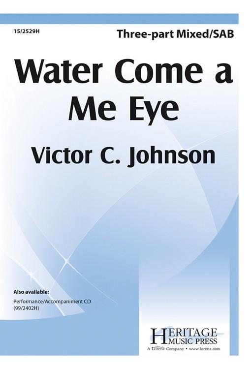 Water Come a Me Eye : SAB : Victor C. Johnson : Sheet Music : 15-2529H : 9781429113793