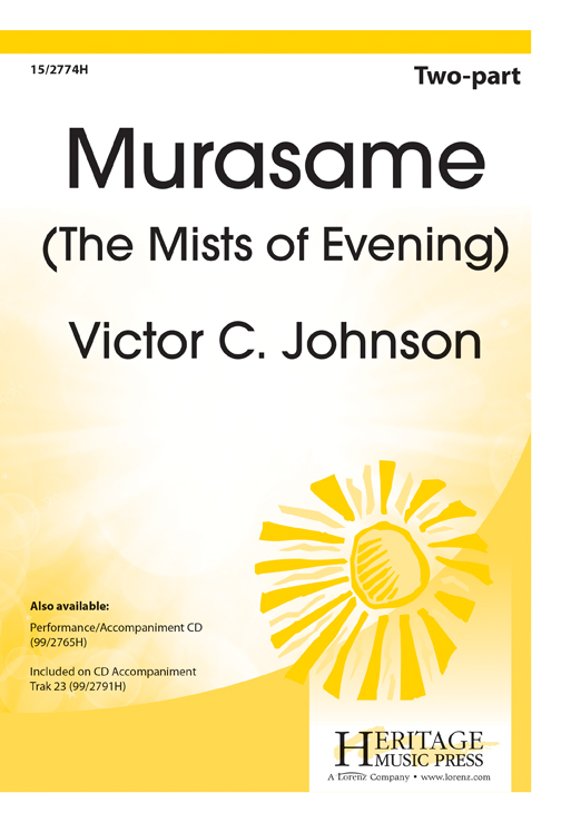 Murasame (The Mists of Evening) : 2-Part : Victor C. Johnson : Sheet Music : 15-2774H : 9781429124065