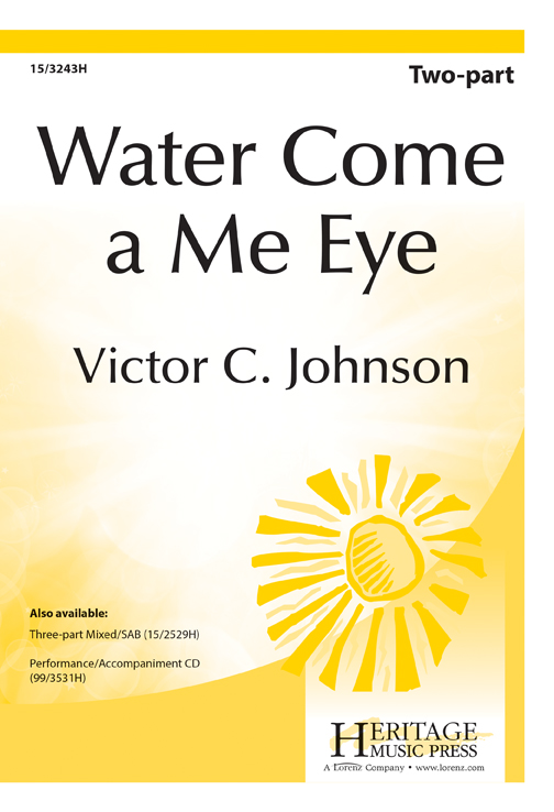 Water Come a Me Eye : 2-Part : Victor C. Johnson : Sheet Music : 15-3243H : 9780787714734