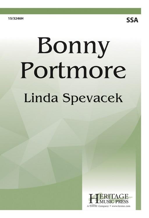 Bonny Portmore : SSA : Linda Spevacek : Sheet Music : 15-3246H : 9780787715830