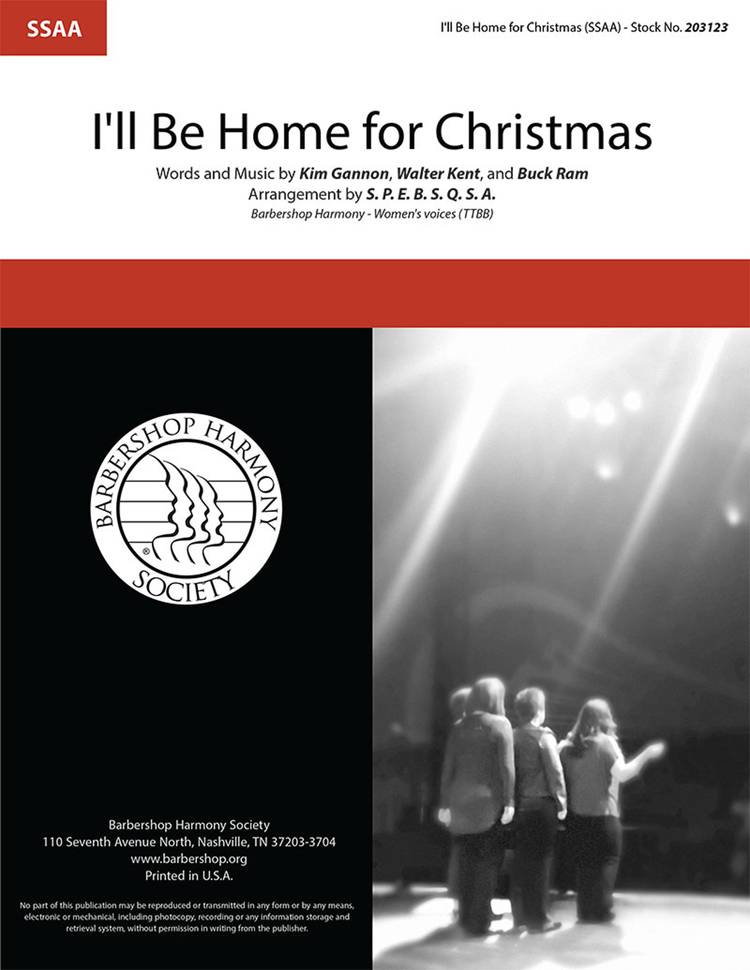 I'll Be Home For Christmas : SSAA : SPEBSQSA : Sheet Music : 203123