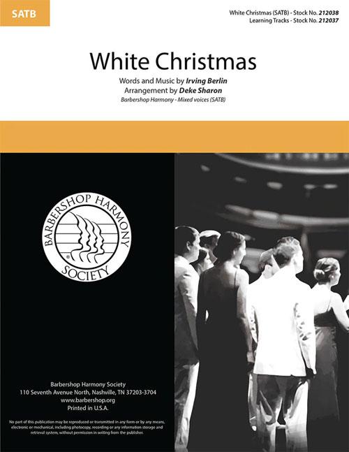 White Christmas : SATB : Deke Sharon : The Gas House Gang : Sheet Music : 212038