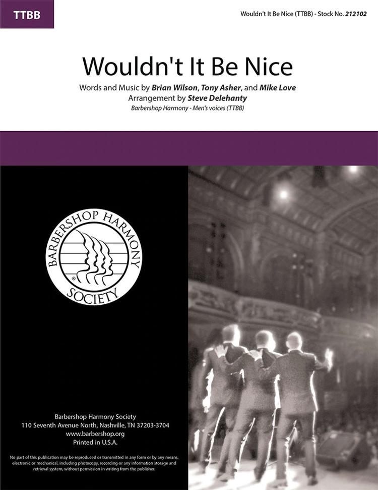 Wouldn't It Be Nice : TTBB : Steve Delehanty : Brian Wilson : The Beach Boys : Sheet Music : 212102