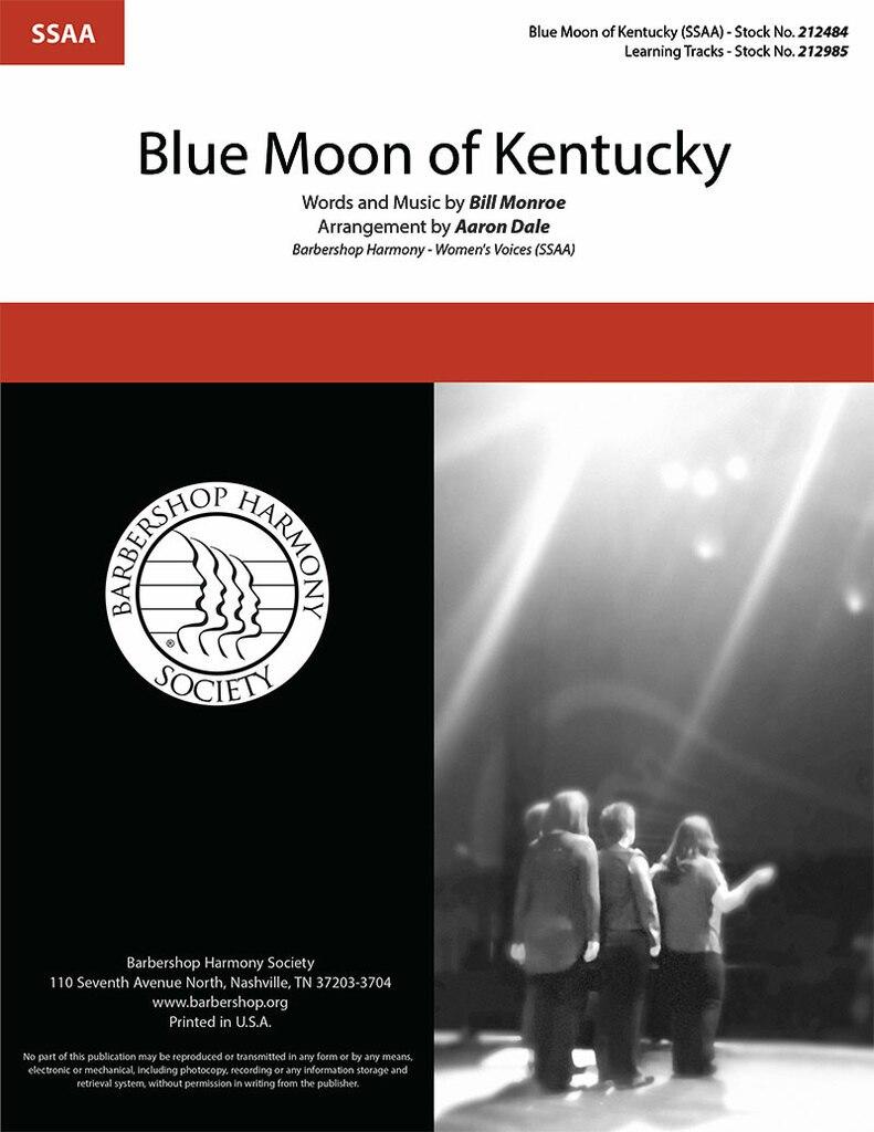 Blue Moon of Kentucky : SSAA : Aaron Dale : Bill Monroe : Elvis Presley : Sheet Music : 212484