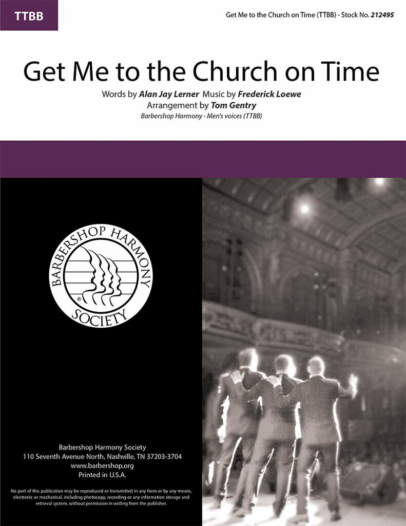 Get Me to the Church on Time : TTBB : Tom Gentry : Frederick Loewe : My Fair Lady : Sheet Music : 212495