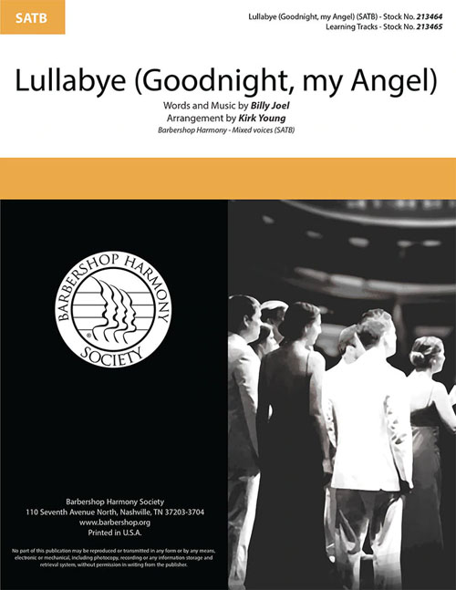 Lullabye (Goodnight, my Angel) : SATB : Kirk Young : Billy Joel : Gas House Gang : Sheet Music : 00334019