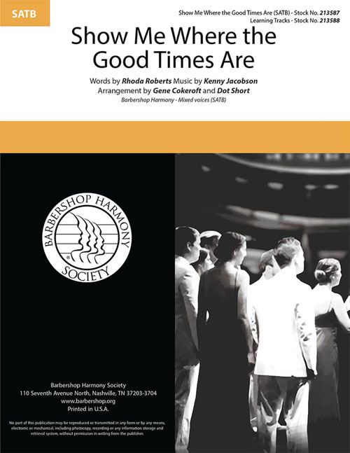 Show Me Where the Good Times Are : SATB : Gene Cokeroft : The Suntones : Sheet Music : 213587