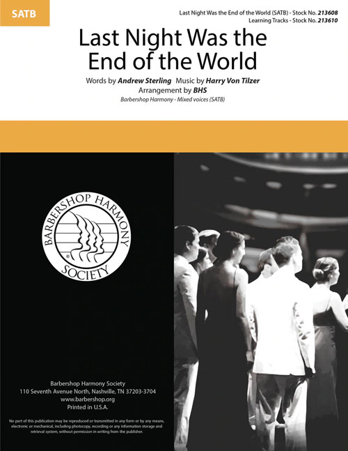 Last Night Was the End of the World : SATB : SPEBSQSA : Sheet Music : 213608