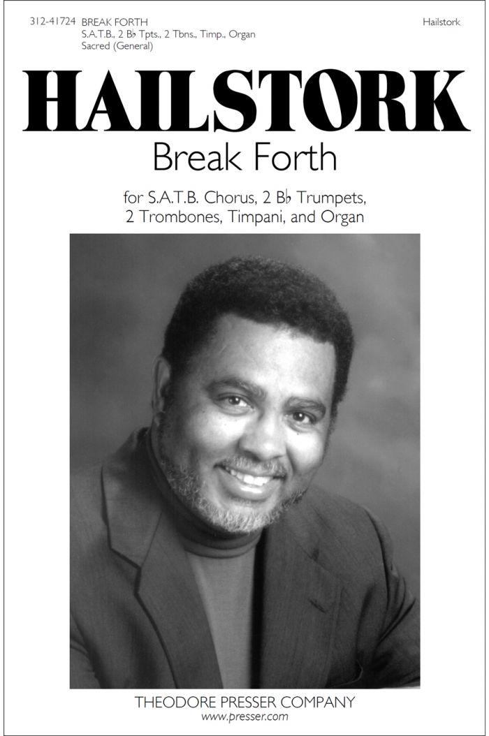 Break Forth : SATB : Adolphus Hailstork : Adolphus Hailstork : Sheet Music : 312-41724