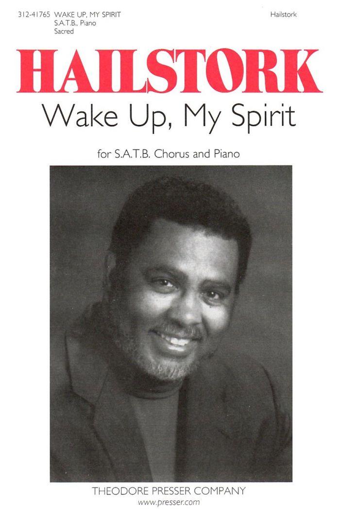 Wake Up, My Spirit : SATB : Adolphus Hailstork : Adolphus Hailstork : Sheet Music : 312-41765