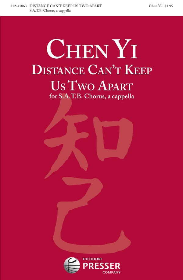 Distance Can't Keep Us Two Apart : SATB : Chen Yi : Sheet Music : 312-41863