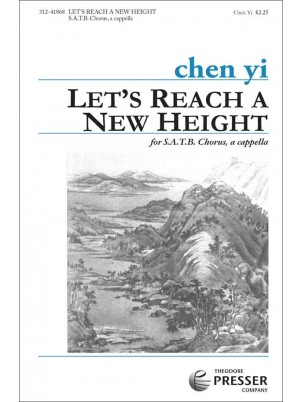 Let's Reach A New Height : SATB : Chen Yi : Chen Yi : Sheet Music : 312-41868