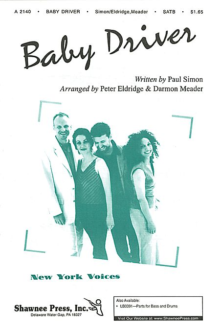 Baby Driver : SATB : Peter Eldridge / Darmon Meader : Paul Simon : New York Voices : Sheet Music : 35001533 : 747510049425