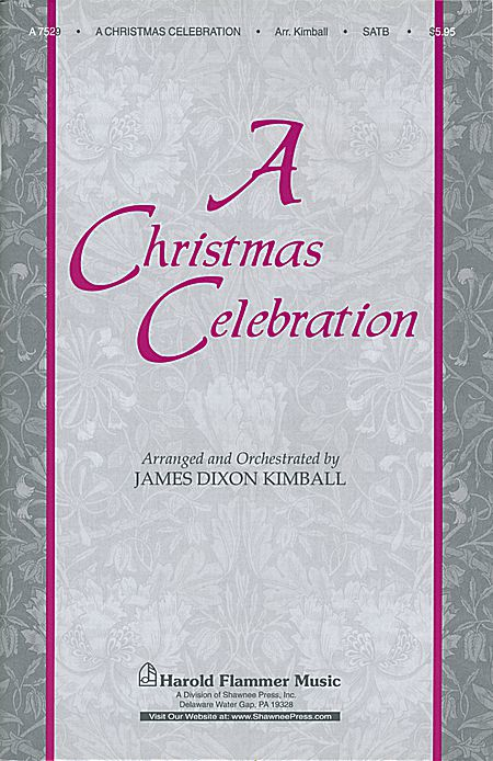 A Christmas Celebration : SATB : James Kimball : Sheet Music : 35003662 : 747510050995