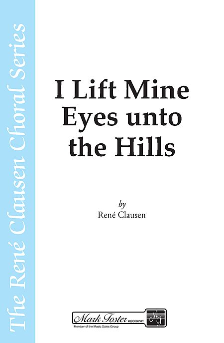 I Lift Mine Eyes Unto the Hills : SATB divisi :  :  : 35010187 : 747510040774