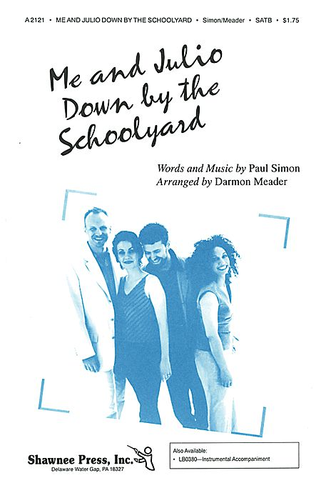 Me & Julio Down by the School Yard : SATB : Darmon Meader / Peter Eldridge  : Paul Simon : New York Voices : Sheet Music : 35014042 : 747510042099