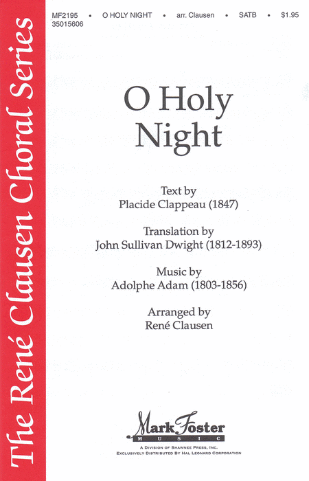 O Holy Night : SATB : Rene Clausen : Adolphe Adam : Sheet Music : 35015606 : 747510065739
