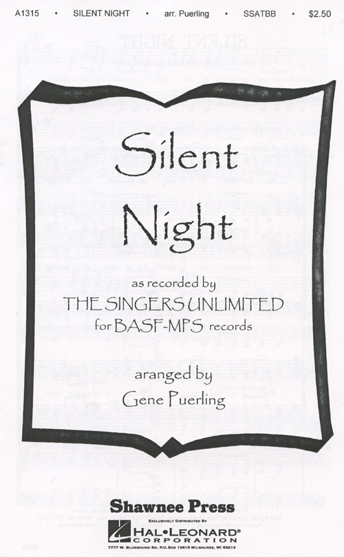 Silent Night : SSATBB : Gene Puerling : Franz Xaver Gruber : Singers Unlimited : Sheet Music : 35019975 : 747510013303
