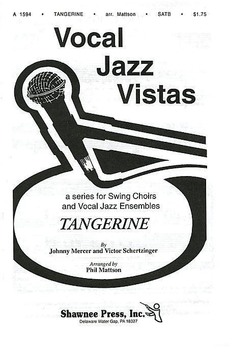 Tangerine : SATB : Phil Mattson : Sheet Music : 35022469 : 747510029595