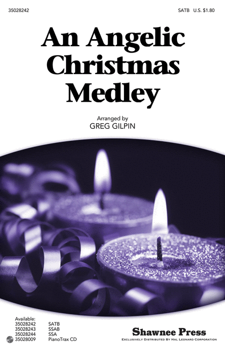 An Angelic Christmas Medley : SATB : Greg Gilpin : Sheet Music : 35028242 : 884088633769