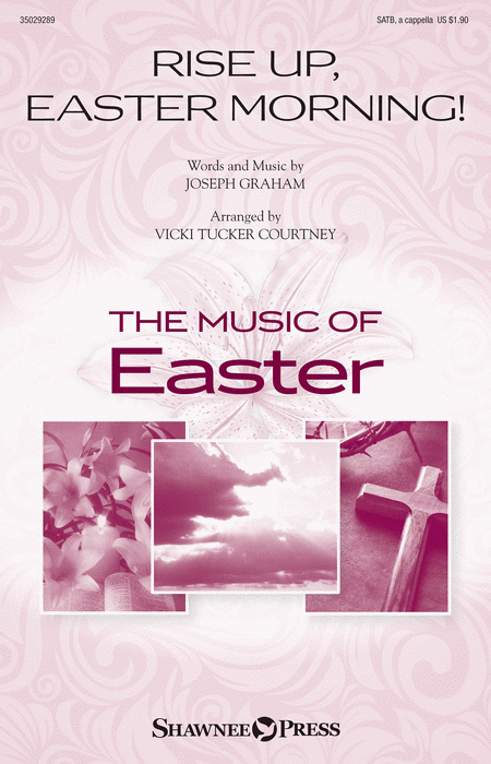 Rise Up, Easter Morning! : SATB : Vicki Tucker Courtney : Sheet Music : 35029289 : 884088951146