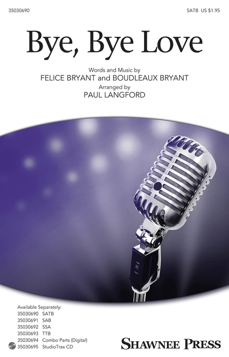 Bye, Bye Love : SATB : Paul Langford : Felice Bryant : Ray Charles : Sheet Music : 35030690 : 888680100131 : 1495052966