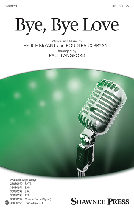 Bye, Bye Love : SAB : Paul Langford : Felice Bryant : Ray Charles : Sheet Music : 35030691 : 888680100148 : 1495052974