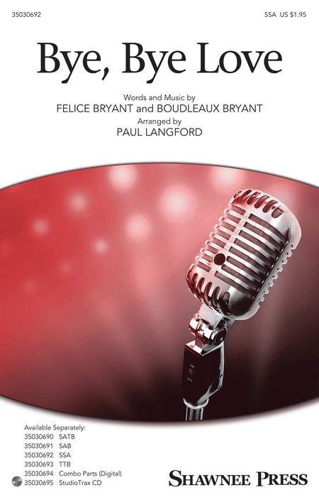 Bye, Bye Love : SSA : Paul Langford : Felice Bryant : Ray Charles : Sheet Music : 35030692 : 888680100155 : 1495052982