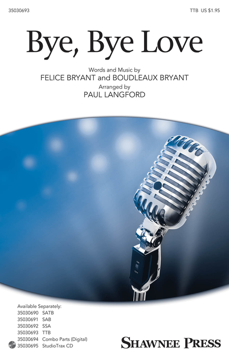 Bye, Bye Love : TTB : Paul Langford : Felice Bryant : Ray Charles : Sheet Music : 35030693 : 888680100162 : 1495052990