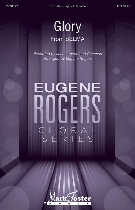 Glory : TTBB : Eugene Rogers : Lonnie Lynn : John Legend : Selma : Sheet Music : 35031147 : 888680637514 : 1495072134
