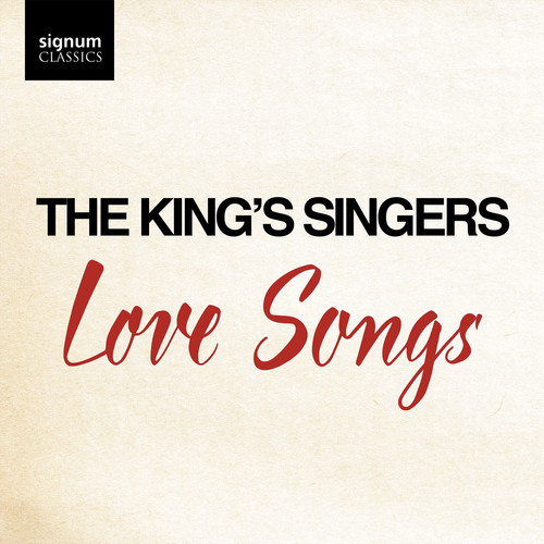 King's Singers : Love Songs : 00  1 CD : 635212056523 : SGUK565.2