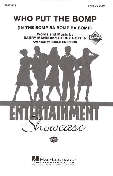 Who Put The Bomp (In The Bomp Ba Bomp Ba Bomp) : SATB : Roger Emerson : Barry Mann : Sheet Music : 40323334 : 073999233346
