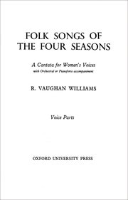 Ralph Vaughan Williams : Folk Songs of the Four Seasons : Upper Voices - 3 par : Songbook : 9780193871007 : 9780193871007