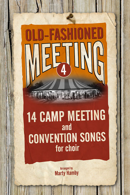 Marty Hamby : Old Fashioned Meeting Volume 4 : SATB : Songbook : 645757168476 : 645757168476
