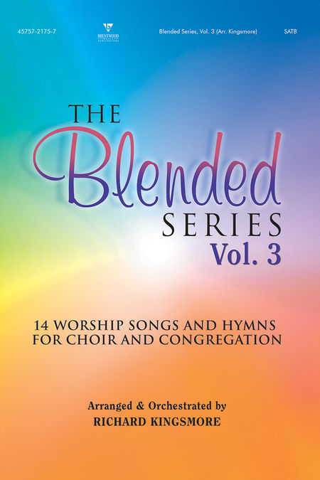 Richard Kingsmore : The Blended Series Volume 3 : SATB : Songbook :  : 645757217570 : 645757217570