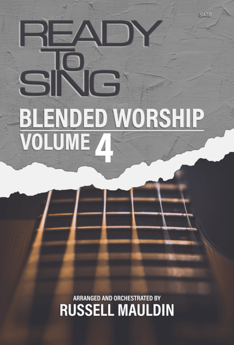 Russell Mauldin : Ready To Sing Blended Worship, Volume 4 : SATB : Songbook :  : 645757371371 : 645757371371