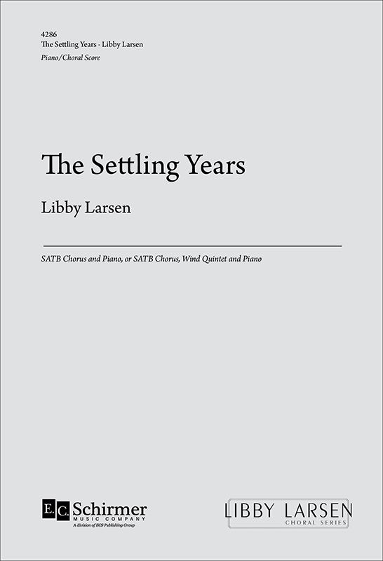 The Settling Years : SATB : Libby Larsen : Libby Larsen : Sheet Music : 4286