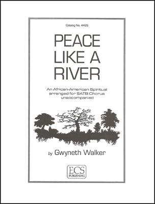 Peace Like a River : SATB : Gwyneth Walker : Gwyneth Walker : Sheet Music : 4485