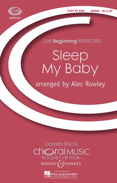 Sleep My Baby : Unison : Alec Rowley : Sheet Music : 48003457 : 073999255164
