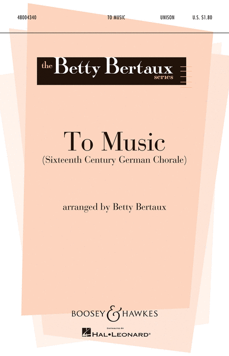 To Music : Unison : Betty Bertaux : Sheet Music : 48004340 : 073999222777