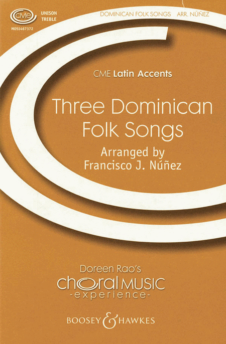 Three Dominican Folksongs : Unison : Francisco J. Nunez : Sheet Music : 48004491 : 073999457155