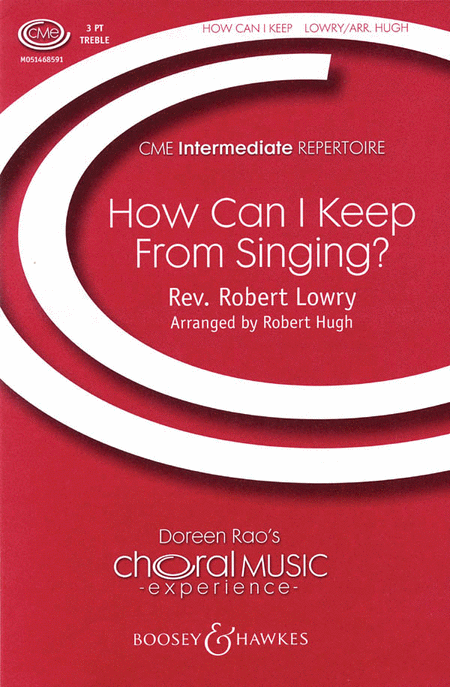 How Can I Keep From Singing? : SSA : Robert Lowry : Sheet Music : 48004608 : 073999698534